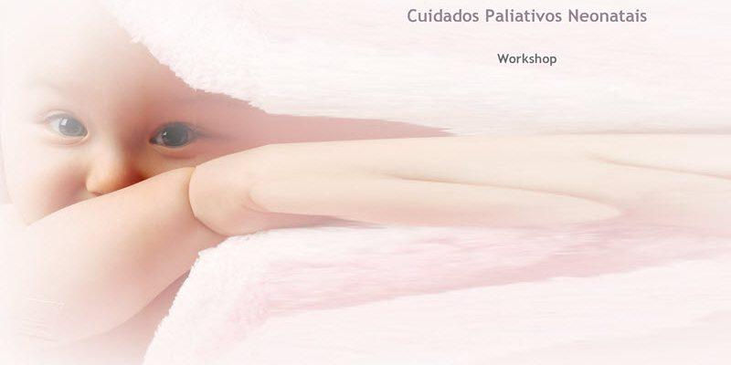 Workshop – Cuidados Paliativos Neonatais